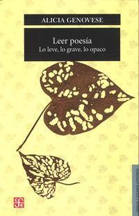 Libro LEER POESIA.LO LEVE, LO GRAVE, LO OPACO
