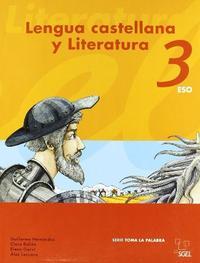 Libro LENGUA CASTELLANA Y LITERATURA 3 ESO. PROYECTO TOMA LA PALABRA