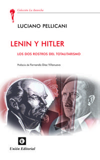Libro LENIN Y HITLER: LOS DOS ROSTROS DEL TOTALITARISMO