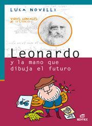 Libro LEONARDO Y LA MANO QUE DIBUJA EL FUTURO