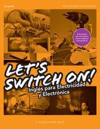 Libro LET S SWICH ON ! INGLÉS PARA ELECTRICIDAD Y ELECTRONICA
