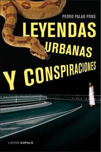 Libro LEYENDAS URBANAS Y CONSPIRACIONES