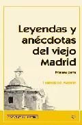 Libro LEYENDAS Y ANECDOTAS DEL VIEJO MADRID