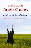 Libro LIBERESE DE LAS ADICCIONES BASADO EN LOS METODOS DEL CENTRO CHOPRA