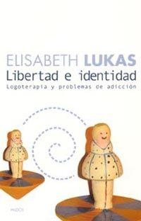 Libro LIBERTAD E IDENTIDAD: LOGOTERAPIA Y PROBLEMAS DE ADICCION