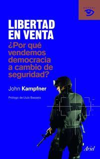 Libro LIBERTAD EN VENTA ¿POR QUE VENDEMOS DEMOCRACIA A CAMBIO DE SEGURI DAD?