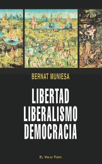Libro LIBERTAD LIBERALISMO DEMOCRACIA