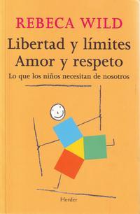 Libro LIBERTAD Y LIMITES: AMOR Y RESPETO