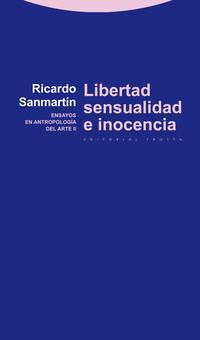 Libro LIBERTAD, SENSUALIDAD E INOCENCIA: ENSAYOS EN ANTROPOLOGIA DEL AR TE II