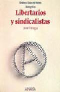 Libro LIBERTARIOS Y SINDICALISTAS