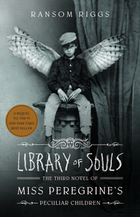Libro LIBRARY OF SOULS: THE THIRD NOVEL OF MISS PEREGRINE S PECULIAR CHILDREN