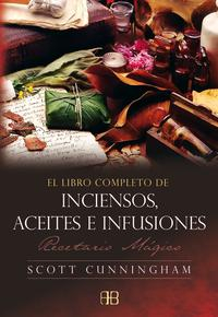 Libro LIBRO COMPLETO DE INCIENSO, ACEITES E INFUSIONES: RECETARIO MAGIC O