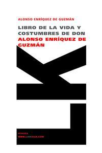 Libro LIBRO DE LA VIDA Y COSTUMBRES DE DON ALONSO ENRIQUEZ DE GUZMAN