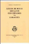 Libro LIBROS DE HORAS MINIADOS CONSERVADOS EN ZARAGOZA
