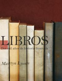 Libro LIBROS: DOS MIL AÑOS DE HISTORIA ILUSTRADA