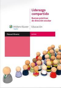 Libro LIDERAZGO COMPARTIDO: BUENAS PRACTICAS DE DIRECCION ESCOLAR