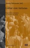 Libro LIDIAR CON TURISTAS: REACCIONES EUROPEAS AL TURISMO EN MASA