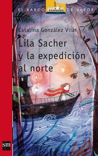Libro LILA SACHER Y LA EXPEDICION AL NORTE