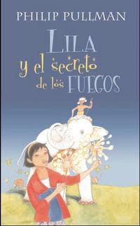 Libro LILA Y EL SECRETO DE LOS FUEGOS