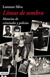 Libro LINEAS DE SOMBRA: HISTORIAS DE CRIMINALES Y POLICIAS
