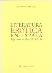 Libro LITERATURA EROTICA EN ESPAÑA: REPERTORIO DE OBRAS 1519-1936