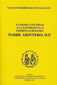 Libro LLAMADA UNIVERSAL A LA SANTIDAD EN LA ESPIRITUALIDAD DEL PADRE ARINTERO, O.P.