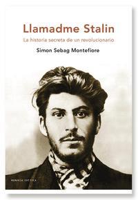Libro LLAMADME STALIN: LA HISTORIA SECRETA DE UN REVOLUCIONARIO