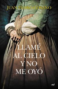 Libro LLAME AL CIELO Y NO ME OYO