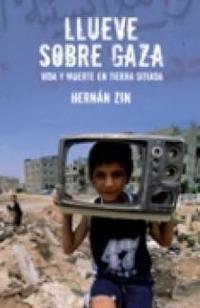 Libro LLUEVE SOBRE GAZA: VIDA Y MUERTE EN TIERRA