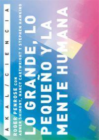 Libro LO GRANDE, LO PEQUEÑO Y LA MENTE HUMANA