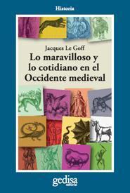 Libro LO MARAVILLOSO Y LO COTIDIANO EN EL OCCIDENTE MEDIEVAL