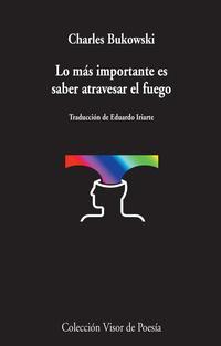 Libro LO MÁS IMPORTANTE ES SABER ATRAVESAR EL FUEGO