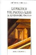 Libro LO POLITICO Y EL PSICOANALISIS: EL REVERSO DEL VINCULO