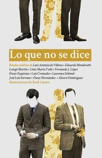 Libro LO QUE NO SE DICE: ANTOLOGIA ESPAÑOLA DE CUENTOS PROCACES