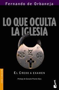 Libro LO QUE OCULTA LA IGLESIA: EL CREDO A EXAMEN