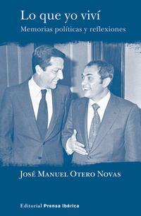 Libro LO QUE YO VIVI: MEMORIAS POLITICAS Y REFLEXIONES