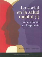 Libro LO SOCIAL EN LA SALUD MENTAL: TRABAJO SOCIAL EN PSIQUIATRÍA