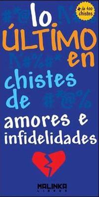 Libro LO ÚLTIMO EN CHISTES DE AMORES E INFIDELIDADES
