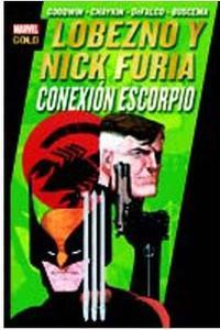 Libro LOBEZNO & NICK FURIA. CONEXIÓN ESCORPIO
