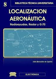 Libro LOCALIZACION AERONAUTICA: RADIOAYUDAS, RADAR Y GPS