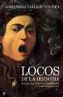 Libro LOCOS DE LA HISTORIA: RASPUTIN, LUISA ISABEL DE ORLEANS, MESALINO Y OTROS PERSONAJES EGREGIOS