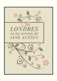 Libro LONDRES EN LAS NOVELAS DE JANE AUSTEN