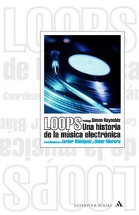 Libro LOOPS: HISTORIA DE LA MUSICA ELECTRONICA