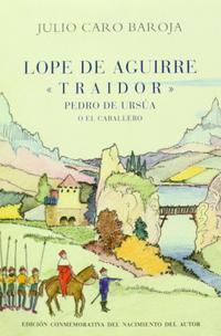 """Libro LOPE DE AGUIRRE""""TRAIDOR""""-PEDRO DE URSUA O EL CABALLERO"""
