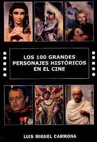 Libro LOS 100 GRANDES PERSONAJES HISTORICOS EN EL CINE