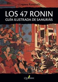 Libro LOS 47 RONIN: GUIA ILUSTRADA DE SAMURAIS