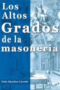 Libro LOS ALTOS GRADOS DE LA MASONERIA