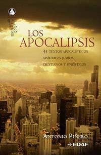 Libro LOS APOCALIPSIS: 45 TEXTOS APOCALIPTICOS, APOCRIFOS JUDIOS, CRIST IANOS Y GNOSTICOS