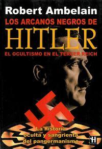 Libro LOS ARCANOS NEGROS DE HITLER: EL OCULTISMO EN EL TERCER REICH