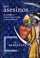 Libro LOS ASESINOS: LA VERDADERA HISTORIA DE UNA SECTA SECRETA MEDIEVAL